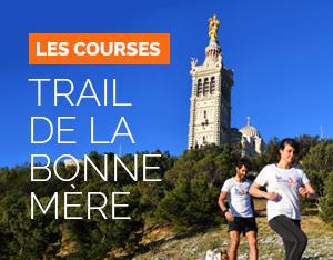 Trail Urbain de Marseille, L'événement, Trail de la bonne mère, Notre Dame de la garde